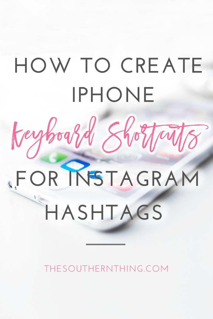 How to Create iPhone Keyboard Shortcuts for Instagram Hashtags