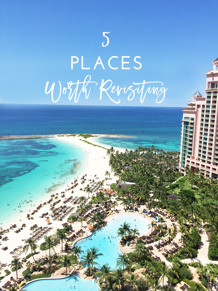 5 Places Worth Revisiting