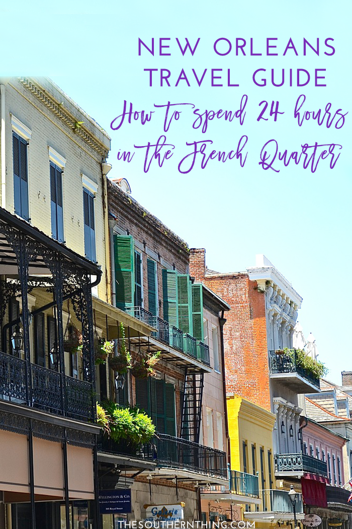 New Orleans Travel Guide: How to Spend 24 Hours in the French Quarter + Giveaway