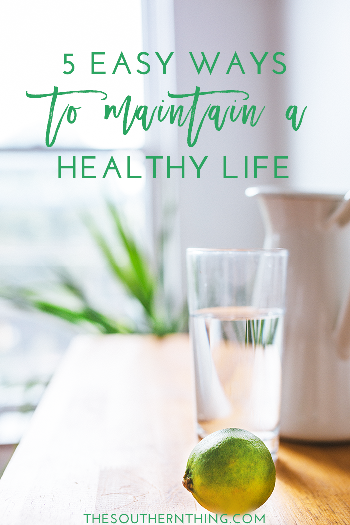 5 Easy Ways to Maintain a Healthy Lifestyle