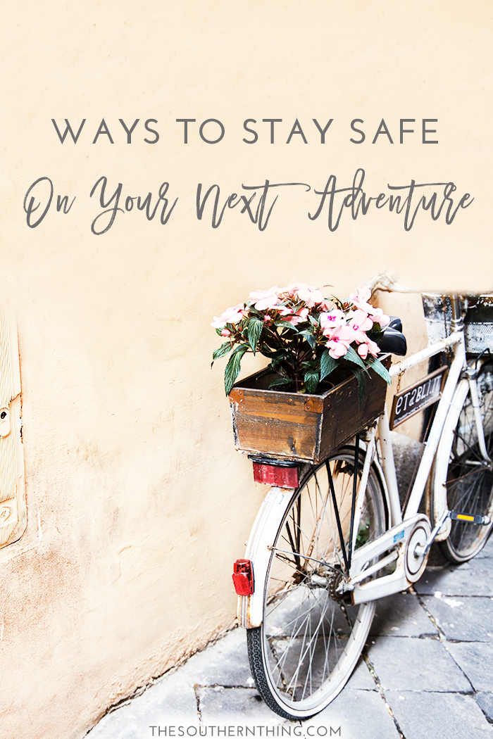 Ways to Stay Safe on Your Next Adventure