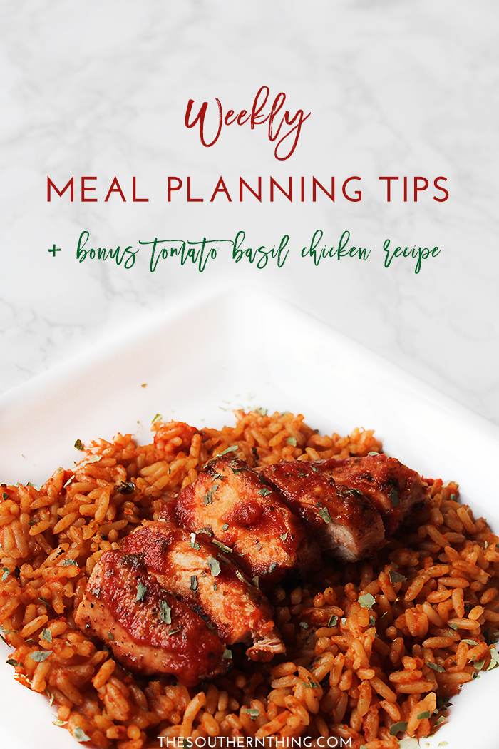 Weekly Meal Planning Tips + Bonus Tomato Basil Chicken and Rice Recipe
