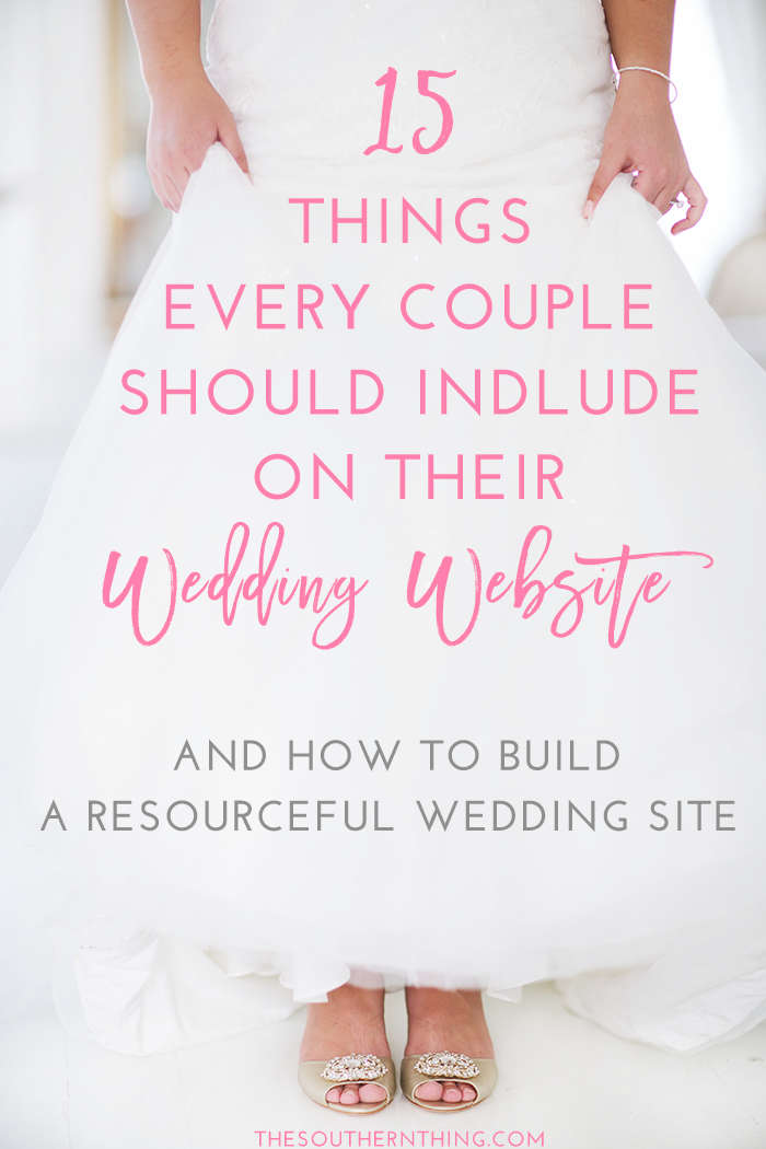 15 Things Every Couple Should Include on Their Wedding Website + Bonus Tutorial How to Build a Resourceful Wedding Site