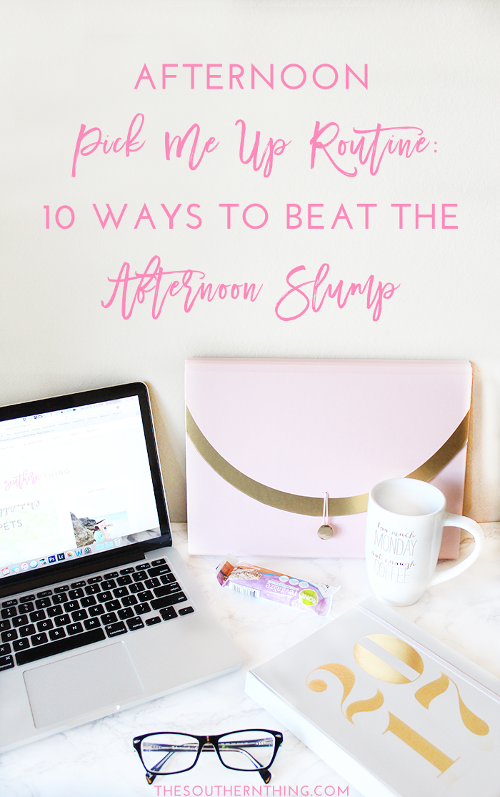 How to Overcome the Afternoon Slump w/ an Afternoon Pick Me Up Routine