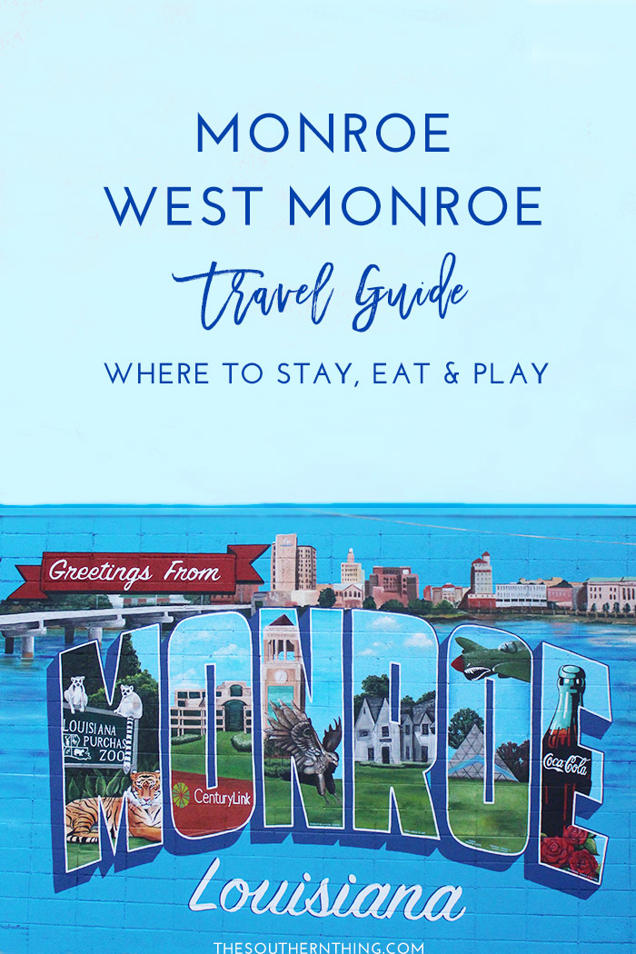 The Ultimate Monroe-West Monroe Travel Guide: Where to Stay, Eat & Play