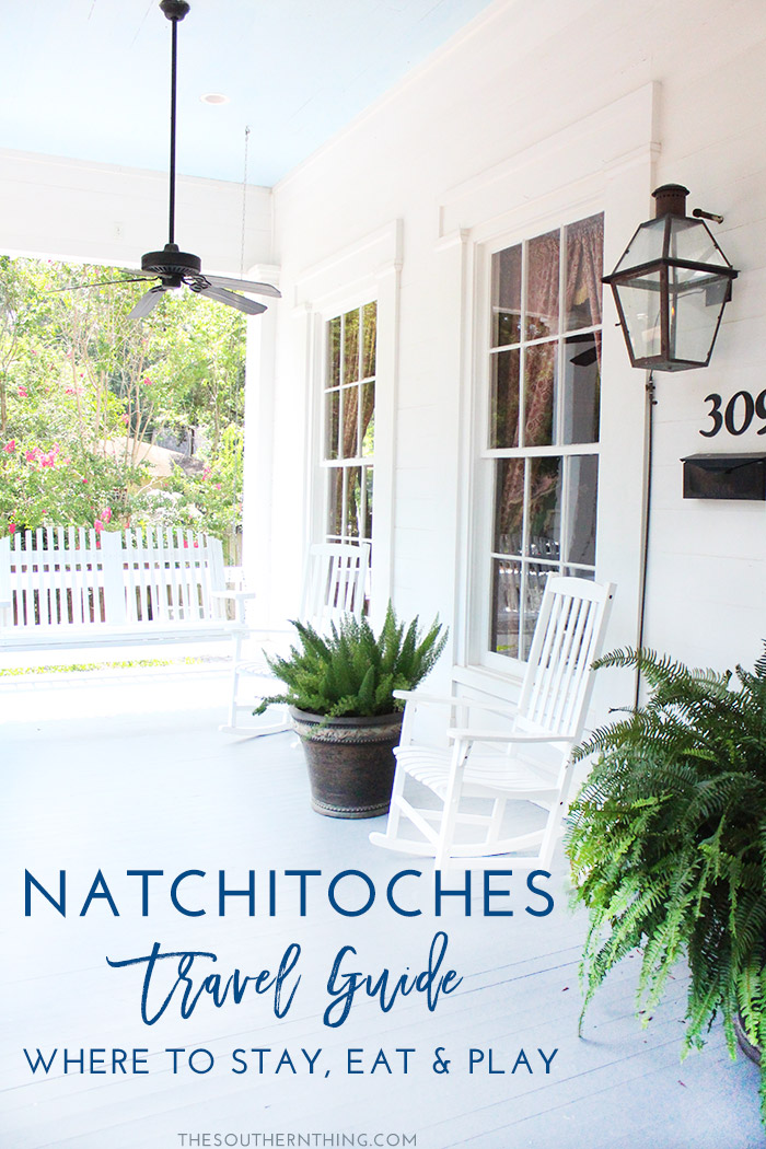 Natchitoches Travel Guide: Where to Stay, Eat, & Play in Natchitoches, Louisiana | How to Spend 48 Hours in Natchitoches